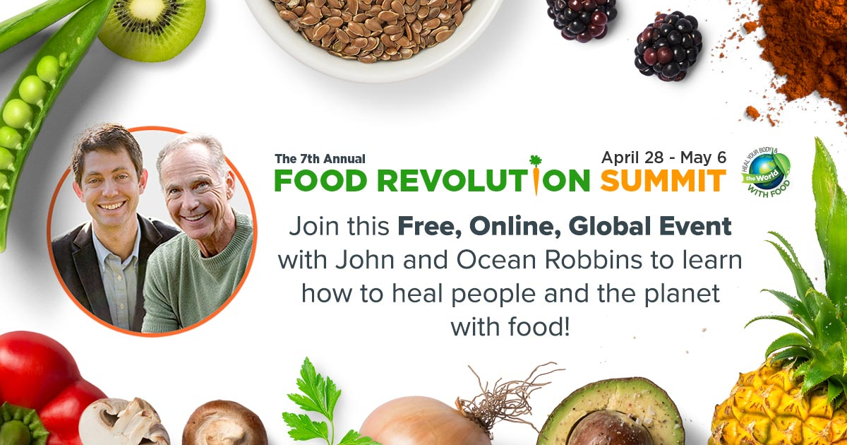 Improve your life and your health and the health of those you love with cutting-edge insights and info from the world's top food and health experts. Join the Food Revolution Summit for free and from anywhere on earth.